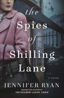 Book cover of The Spies of Shilling Lane by Jennifer Ryan