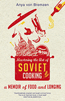 Cover image for Mastering the Art of Soviet Cooking