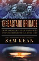 Book cover for The Bastard Brigade by Sam Kean