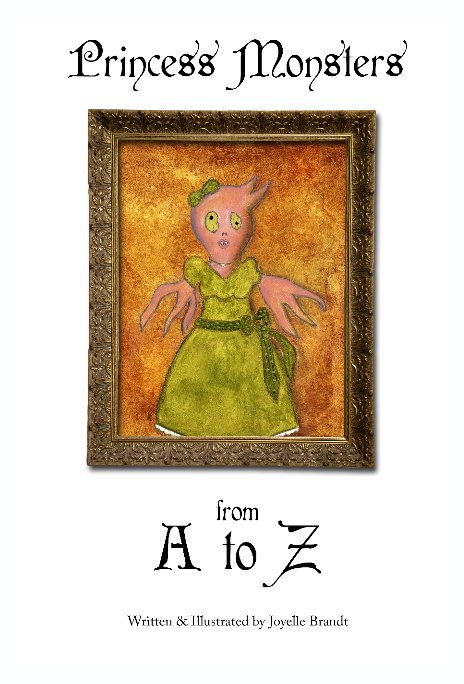 Book cover of Princess Monsters From A to Z